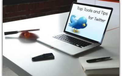TOP TOOLS & TIPS FOR TWITTER