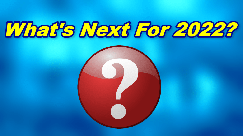 WHAT'S NEXT FOR 2022